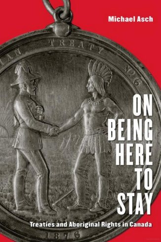 On-Being-Here-to-Stay-Treaties-and-Aboriginal-Rights-in-Canada